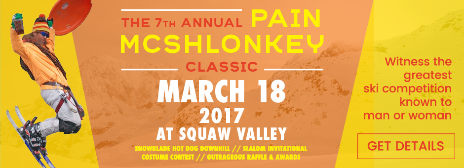 7th Annual Pain McShlonkey Classic at Squaw Valley